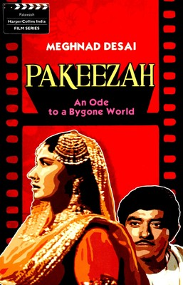 Pakeezah : An Ode to a Bygone World