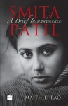 Smita Patil A Brief Incandescence