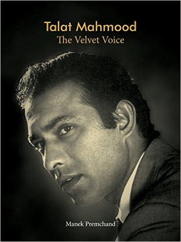 Talat Mahmood - The Velvet Voice - the biography by Manek Premchand