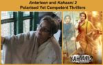 Antarleen and Kahaani 2 – Polarised Yet Competent Thrillers