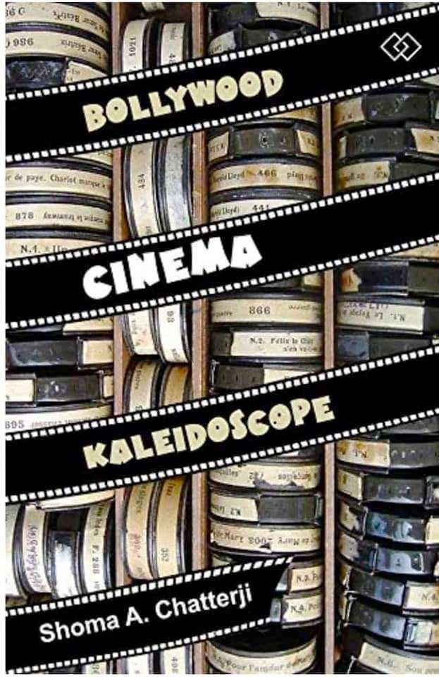 Bollywood Cinema Kaleidoscope by Shoma Chatterji