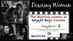 Ray@100 Lecture 3: The Desiring Woman in Satyajit Ray's Cinema