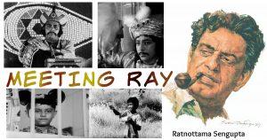 meeting satyajit ray (RAY AT 100)