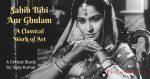 Sahib Bibi Aur Ghulam: A Classical Work of Art