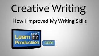 Creative Writing - How I Improved My Writing Skills