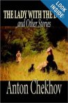 The Lady With The Dog and Other Stories by Anton Chekov