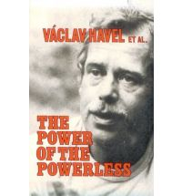 The Power of the Powerless: Citizens Against the State in Central Eastern Europe by Vaclav Havel