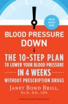 Blood Pressure Down: Making BP Control Easy, Drug-free and Healthy
