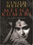 Meena Kumari (The Classic Biography by Vinod Mehta)