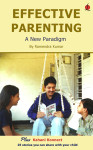 Effective Parenting: A New Paradigm (Available on Amazon and Flipkart)