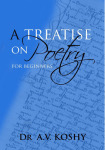 A Treatise on Poetry for Beginners [Kindle Edition] is available on Amazon
