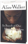 In Search of Our Mothers' Gardens by Alice Walker is available on Amazon