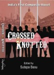 'Crossed and Knotted': An Intricate Tapestry of Stories, A Composite Novel