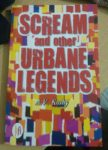Scream and Other Urbane Legends by Dr Koshy AV