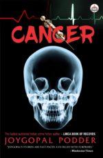 'Cancer', A Brain Twisting Thriller By Joygopal Podder
