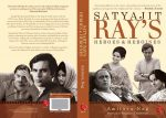 'An Indepth and Perceptive Study of Satyajit Ray's Heroes & Heroines'