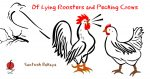 Of Lying Roosters and Pecking Crows