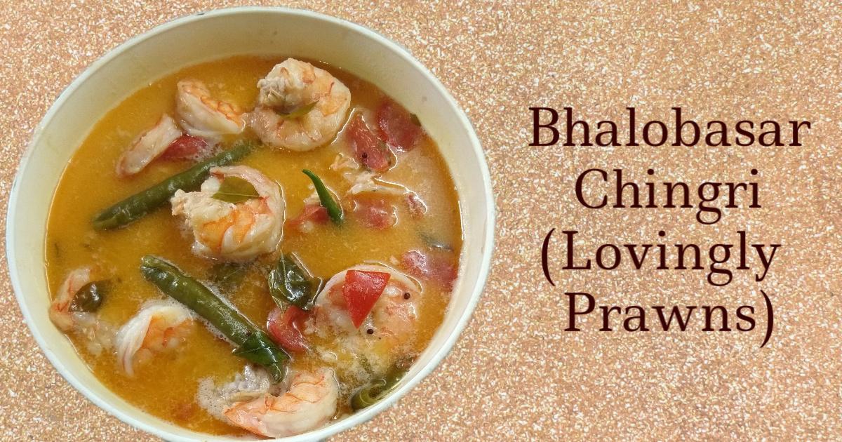 Bhalobashar Chingri Prawns Recipe