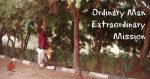 Ordinary Man Extraordinary Mission