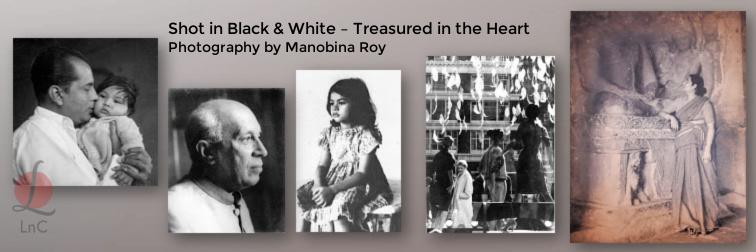 Shot in Black & White – Treasured in the Heart: Photography by Manobina Roy