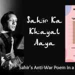 Sahir Ka Khayal Aaya Sahir's Anti-War Poem in a Unique Play