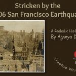 Stricken by 1906 San Francisco Earthquake - short story by kids