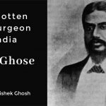 A Forgotten Civil Surgeon of India Dr KD Ghose