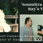 Catherine Berge interview on Gaach - Soumitra Chatterjee documentary